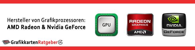 Hersteller von Grafikprozessoren - AMD Radeon und Nvidia GeForce